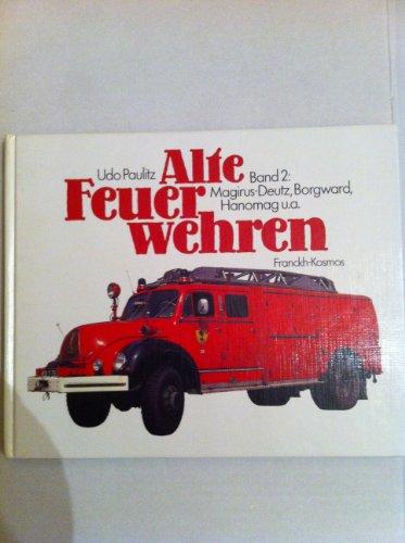 Alte Feuerwehren II. Magirus- Deutz, Borgward, Hanomag: Paulitz, Udo