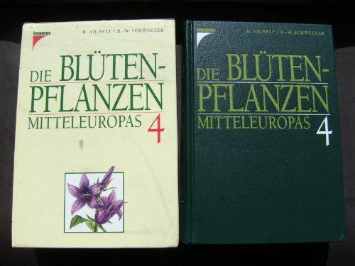 9783440061947: Die Bluetenpflanzen Mitteleuropas Band 4.Nachtschattengewaechse bis Korbbluetengewaechse