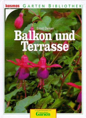 Balkon und Terrasse.: Deiser, Ernst