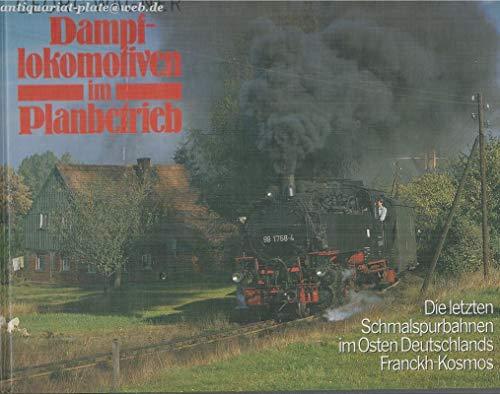 9783440062722: Dampflokomotiven im Planbetrieb. Die letzten Schmalspurbahnen im Osten Deutschlands