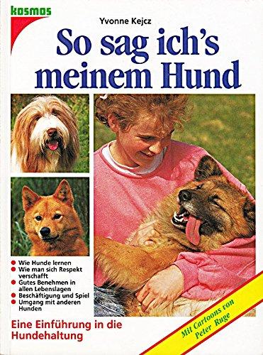 9783440063071: So sag ich's meinem Hund. Eine Einführung in die Hundehaltung