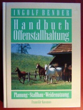 9783440063118: Handbuch Offenstallhaltung. Planung - Stallbau - Weidenutzung