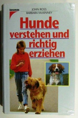 Hunde verstehen und richtig erziehen. (3440066711) by Ross, John; McKinney, Barbara