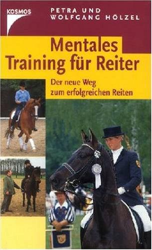 9783440066935: Mentales Training f�r Reiter. Der neue Weg zum erfolgreichen Reiten
