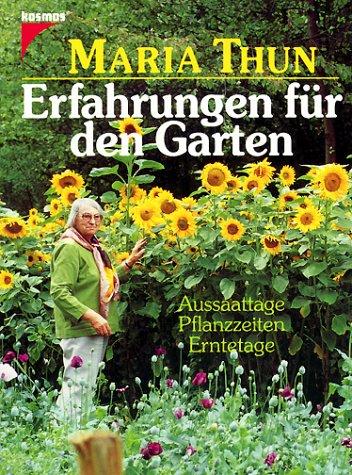 9783440067383: Erfahrungen f�r den Garten. Aussaattage, Pflanzzeiten, Erntetage