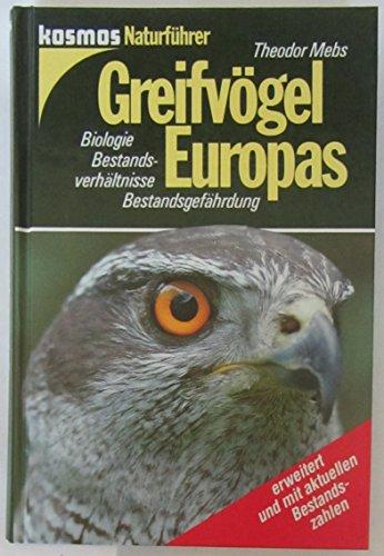 9783440068380: Greifvögel Europas. Biologie - Bestandsverhältnisse - Bestandsgefährdung