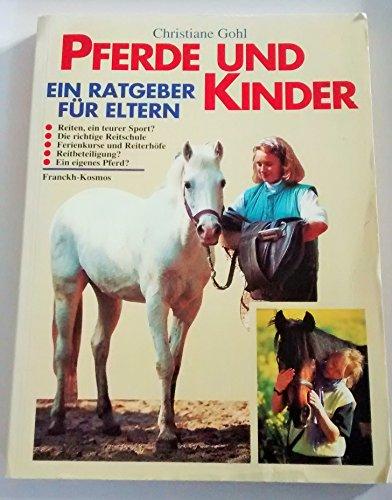 Pferde und Kinder. Ein Ratgeber für Eltern: Gohl, Christiane: