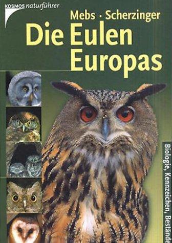 9783440070697: Die Eulen Europas. Biologie, Kennzeichen, Bestände.