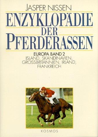 Enzyklopädie der Pferderassen, 3 Bde., Bd.2, Island, Skandinavien, Groß...