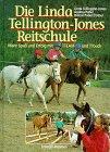 9783440071526: Die Linda Tellington-Jones Reitschule. Mehr Spaß und Erfolg mit TTEAM und TTouch.