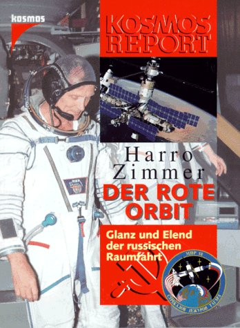 9783440072264: Der rote Orbit. Glanz und Elend der russischen Raumfahrt
