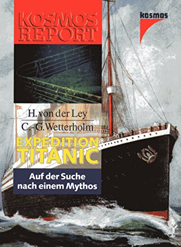 9783440073469: Expedition Titanic. Auf der Suche nach einem Mythos