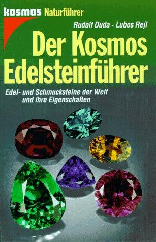 9783440074817: Der Kosmos Edelsteinfuhrer: Edel- und Schmucksteine der Welt und Ihre Eigenschaften