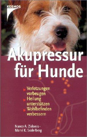 Akupressur für Hunde.: Nancy A. Zidonis,