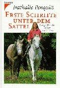 Erste Schritte unter dem Sattel. Junge Pferde selber ausbilden.: Nathalie Penquitt