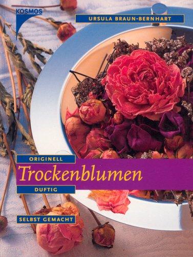 9783440077559: Trockenblumen. Originell, duftig, selbstgemacht.