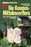 9783440078037: Die Kosmos - Mittelmeerflora. Über 500 Pflanzenarten in Farbfotos.