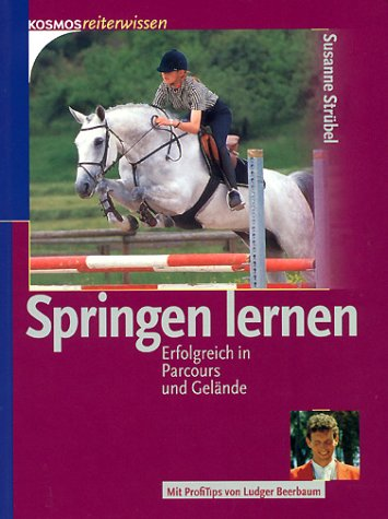 9783440079072: Springen lernen. Erfolgreich in Parcours und Gelände.