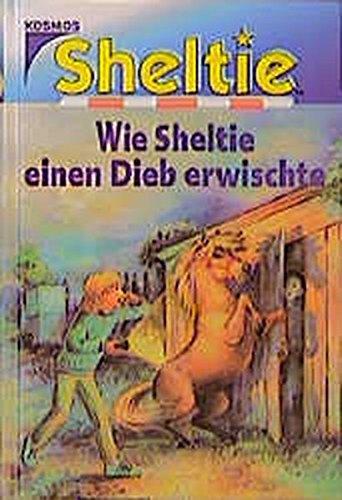 9783440079126: Sheltie, Wie Sheltie einen Dieb erwischte