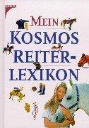 9783440079225: Mein Kosmos- Reiterlexikon. ( Ab 9 J.).