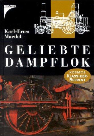 9783440079355: Geliebte Dampflok.