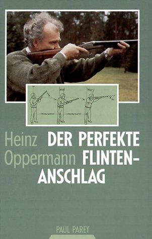 9783440081297: Der perfekte Flintenanschlag. Anleitung zum erfolgreichen Flintenschießen.