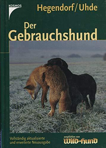 Der Gebrauchshund: Hegendorf, Uhde Heinrich