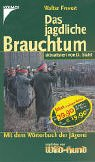 9783440082515: Das jagdliche Brauchtum. Mit dem Wörterbuch der Jägerei.