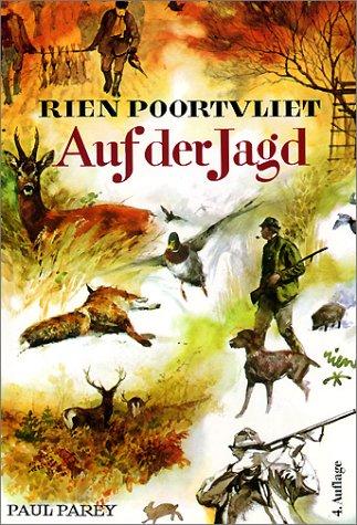 Auf der Jagd. Ein Skizzenbuch. (9783440082591) by Rien Poortvliet