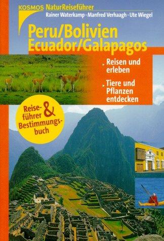 Naturreiseführer Peru Bolivien Ecuador Galapagos von Rainer: Rainer Waterkamp Manfred
