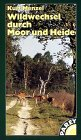 9783440084977: Wildwechsel durch Moor und Heide