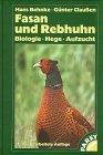 9783440084984: Fasan und Rebhuhn. Biologie, Hege, Aufzucht