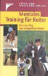 9783440085776: Mentales Training für Reiter: Der neue Weg zum erfolgreichen Reiten