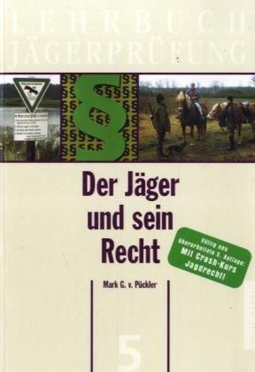 9783440087749: Der Jäger und sein Recht