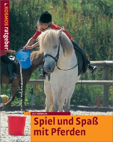 9783440090510: Spiel und Spaß mit Pferden.