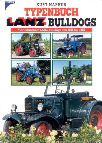 9783440091517: Typenbuch Bulldogs. Vier Jahrzehnte LANZ- Bulldogs von 1921 bis 1962.