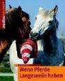 9783440093122: Wenn Pferde Langeweile haben