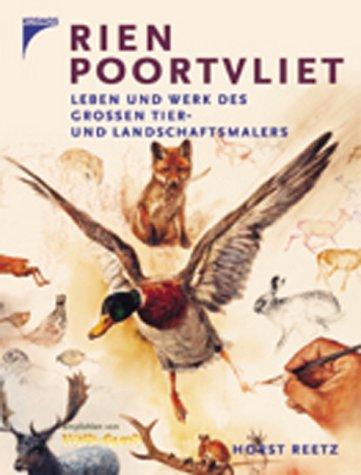 9783440093269: Rien Poortvliet. Leben und Werk des großen Tier- und Landschaftsmalers.