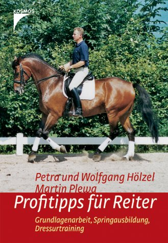 9783440094174: Profitipps für Reiter: Grundlagenarbeit, Springausbildung, Dressurtraining