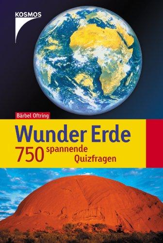 9783440095553: Wunder Erde: 750 spannende Quizfragen