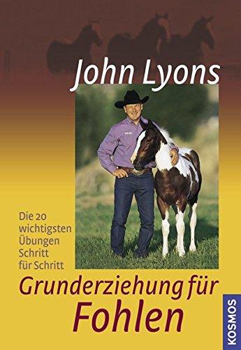 Grunderziehung für Fohlen (344009717X) by John Lyons