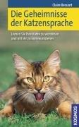 9783440097335: Die Geheimnisse der Katzensprache: Lernen Sie Ihre Katze verstehen und mit ihr zu kommunizieren