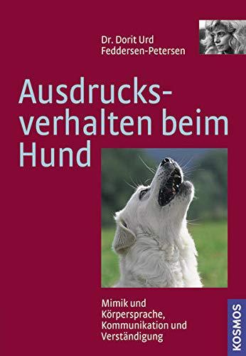 9783440098639: Ausdrucksverhalten beim Hund: Mimik, Körpersprache, Kommunikation und Verständigung