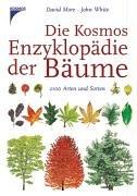 Die Kosmos Enzyklopädie der Bäume. 2100 Arten und Sorten [Gebundene Ausgabe] Botanik Ökologei ...