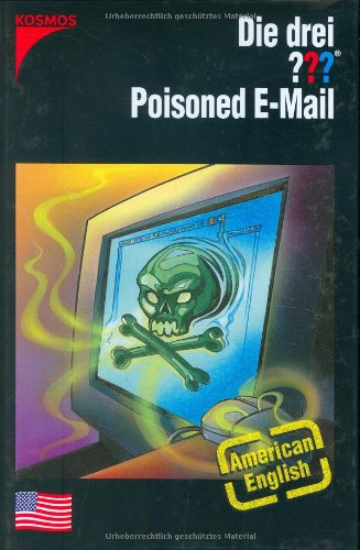 9783440100653: Die drei ??? - Poisoned E-Mail / American English