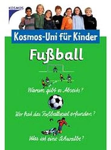 9783440101896: Fußball. Kosmos-Uni für Kinder