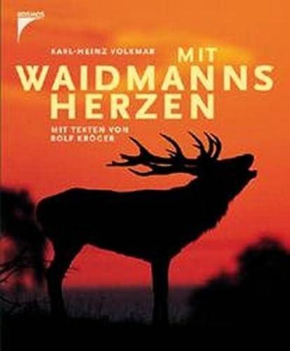 9783440102510: Mit Waidmanns Herzen