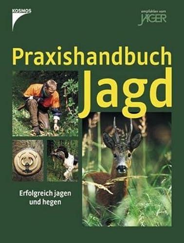 9783440102985: Praxishandbuch Jagd: Erfolgreich jagen und hegen