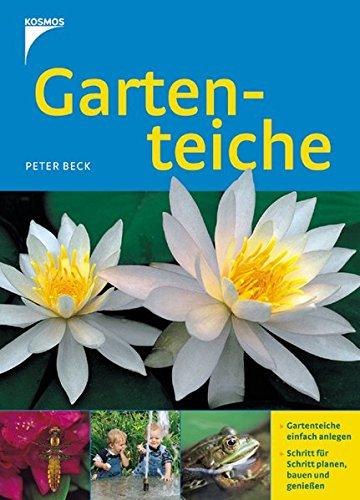 9783440105849: Gartenteiche: Gartenteiche einfach verwirklichen. Schritt für Schritt planen, bauen und genießen