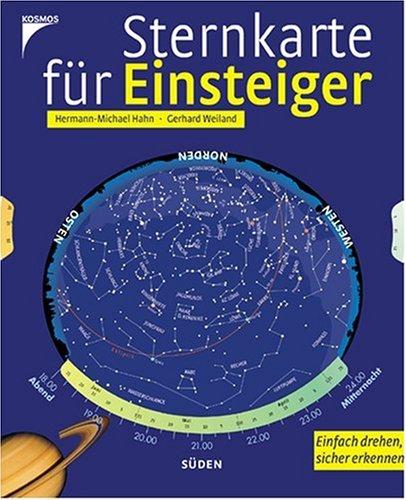 Sternkarte für Einsteiger: Einfach drehen, sicher erkennen - M Hahn, Hermann und Gerhard Weiland